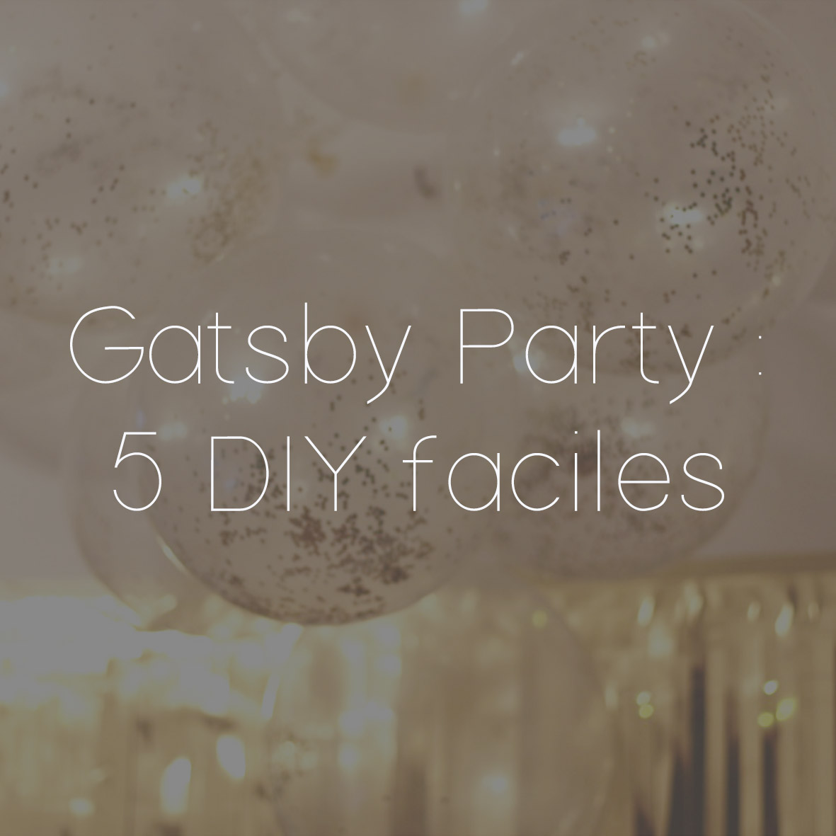37 GATSBY PARTY 2 DIYS